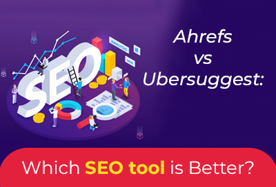 Ahrefs Vs Ubersuggest Which SEO Tool Is Better