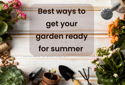 10 Best Ideas To Get Your Garden Ready In Summer