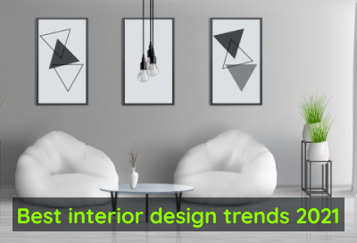9 Best Interior Design Trends That Will Be Popular In 2021
