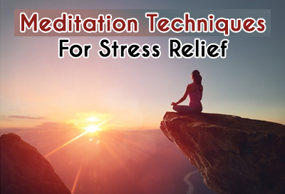 10 Best Meditation Techniques For Stress Relief