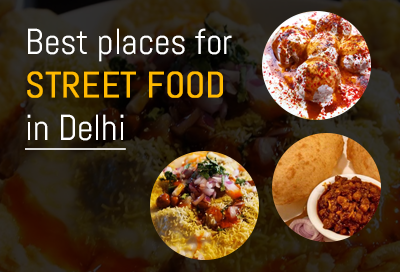 13 Best Places For Street Food In Delhi
