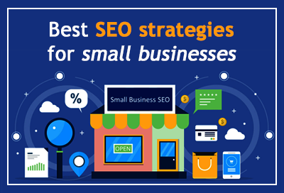 Best Local SEO Strategies For Small Businesses