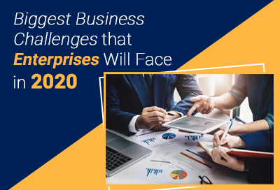 5 Business Challenges That Entrepreneurs Will Face in 2020