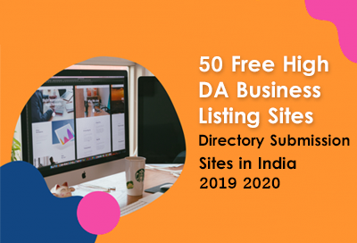 50 Free High DA Business Listing Sites Directory Submission Sites in India 2019  2020