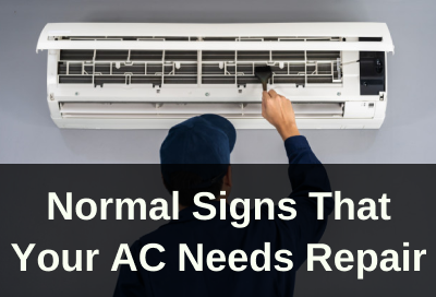 7 Common Signs That Your Air Conditioner Need To Be Repaired
