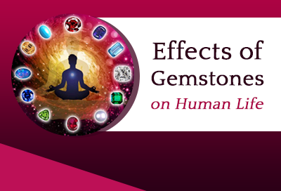 Know How Gemstones Make Positive Effect On Human Life
