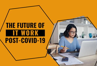 7 Future Of IT Work Trends Post COVID 19