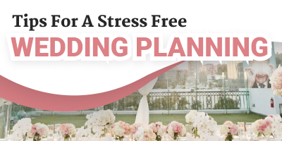 How To Plan A Stress Free Wedding Planning