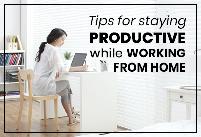 How To Stay Productive While Working From Home
