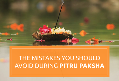 9 Mistakes That Need to be avoided during Pitru Paksha
