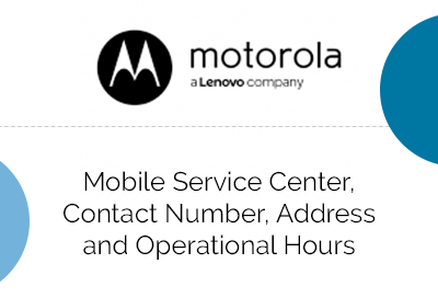 Motorola Mobile Service Center Contact Number Address and Operational Hours