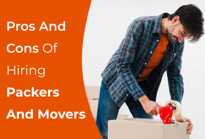 Pros And Cons of Choosing Packers and Movers in India