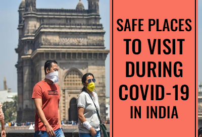 10 Best Places To Travel During COVID 19 In India