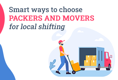 How To Plan Local Shifting With Best Packers and Movers