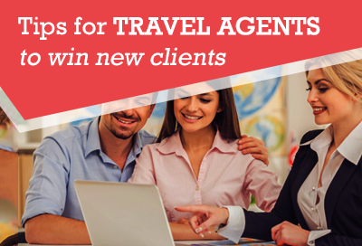 Best Tips For Travel Agents to Win New Customers