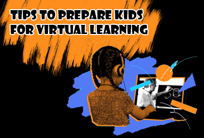 Best Ways To Prepare Kids For Virtual Learning