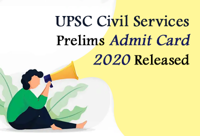 Upcoming UPSC Prelims Admit Card 2020 Release
