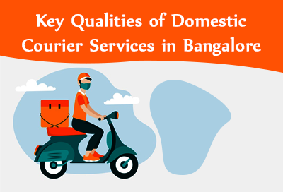 10 Key Qualities Of Domestic Courier Services In Bangalore