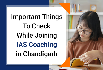 Important Things To Check While Joining IAS Coaching in Chandigarh