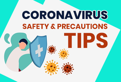 Know About Coronavirus Safety And Precautions Tips