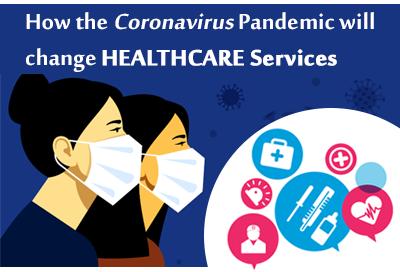 How Coronavirus Crisis Will Change Healthcare For The Better