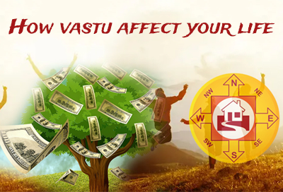 Know The Reasons How Vastu Affect Your Life