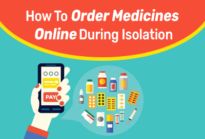 How To Order Medicine Online During Quarantine