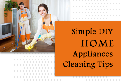 13 Simple DIY Home Appliances Cleaning Tips And Idea